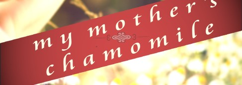 cropped-my-mothers-chamomile-front1.jpg