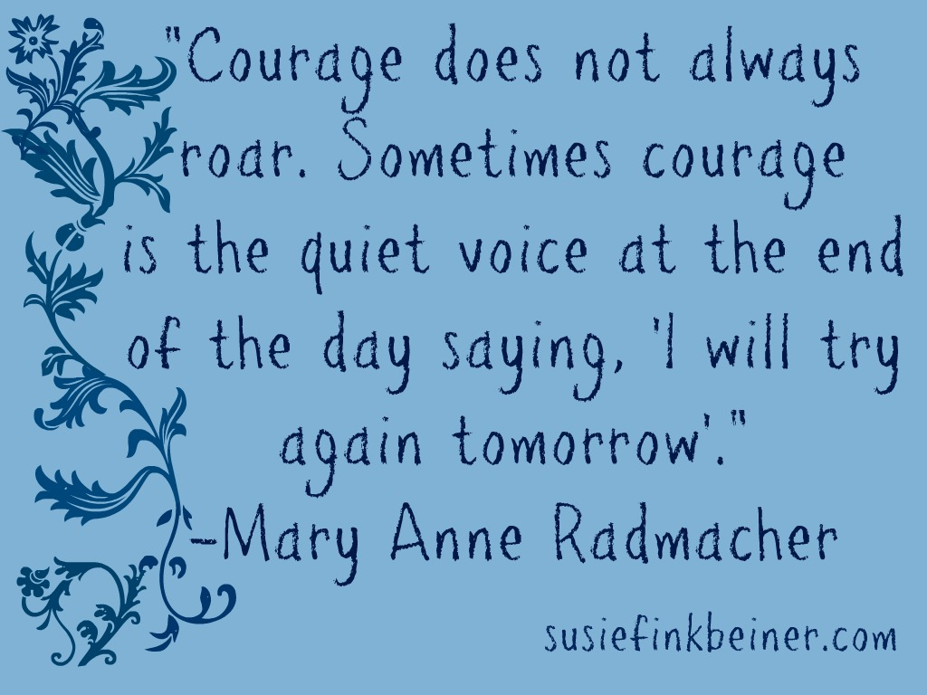 courage doesn't roar
