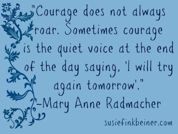 courage doesn't roar