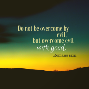 Do not be overcome by