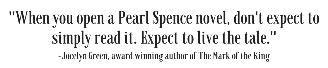 _When you open a Pearl Spence novel, don't expect to simply read it. Expect to live the tale._